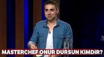 Onur Dursun Kimdir, MasterChef Türkiye Onur Dursun Kimdir, MasterChef Onur Dursun