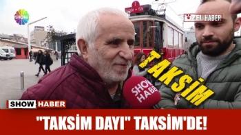 Taksim Dayı Taksimde, Taksim Dayı'nın İlk Kez Taksim'e Gittiği Anlar