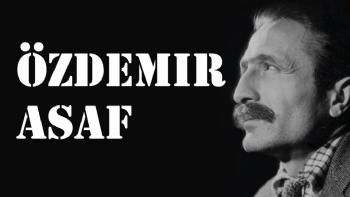 Özdemir Asaf, Özdemir Asaf Kimdir, Özdemir Asaf Ne Zaman Öldü, Özdemir Asaf Nereli
