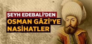Şeyh Edebali Hazretlerinin Osman Gazi'ye Nasihati
