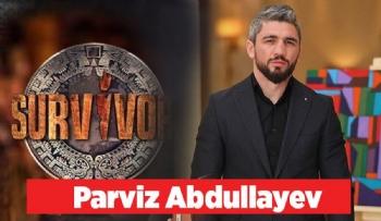 Parviz Abdullayev, Parviz Abdullayev Kimdir, Survivor 2020 Parviz Abdullayev, Parviz Abdullayev Nereli, Parviz Abdullayev Kaç Yaşında